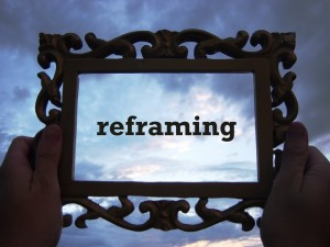 Reframing 300x225 What Else Could It Mean?